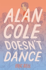 Book cover of ALAN COLE DOESNT DANCE