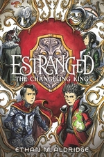 Book cover of ESTRANGED 02 CHANGELING KING