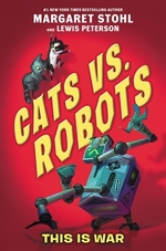 Book cover of CATS VS ROBOTS 01 THIS IS WAR