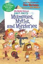Book cover of MY WEIRD SCHOOL FAST FACTS - MUMMIES MYT