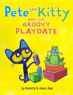 Book cover of PETE THE KITTY & THE GROOVY PLAYDATE