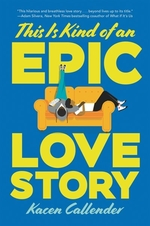 Book cover of THIS IS KIND OF AN EPIC LOVE STORY