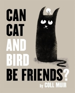 Book cover of CAN CAT & BIRD BE FRIENDS