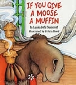Book cover of IF YOU GIVE A MOOSE A MUFFIN BIG BOOK