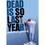 Book cover of DEAD IS SO LAST YEAR