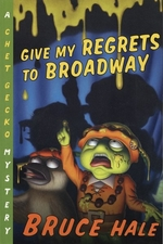 Book cover of GIVE MY REGRETS TO BROADWAY