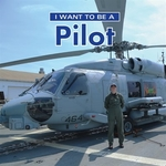 Book cover of I WANT TO BE A PILOT