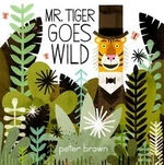 Book cover of MR TIGER GOES WILD