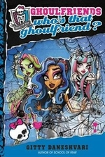 Book cover of MONSTER HIGH - WHO'S THAT GHOULFRIEND