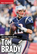 Book cover of ON THE FIELD WITH TOM BRADY