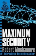 Book cover of CHERUB 03 MAXIMUM SECURITY