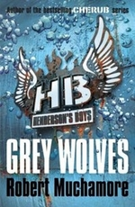 Book cover of HENDERSON'S BOYS 04 GREY WOLVES