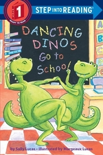 Book cover of DANCING DINOS GO TO SCHOOL