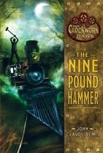 Book cover of CLOCKWORK DARK 01 9 POUND HAMMER