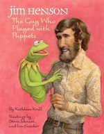 Book cover of JIM HENSON THE GUY WHO PLAYED WITH PUPPE