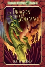 Book cover of DRAGON KEEPERS 04 DRAGON IN THE VOLCANO