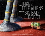 Book cover of 3 LITTLE ALIENS & THE BIG BAD ROBOT