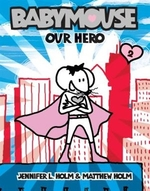 Book cover of BABYMOUSE 02 OUR HERO