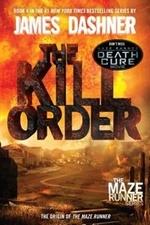 Book cover of MAZE RUNNER 04 THE KILL ORDER