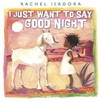 Book cover of I JUST WANT TO SAY GOOD NIGHT
