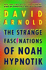 Book cover of STRANGE FASCINATIONS OF NOAH HYPNOTIK