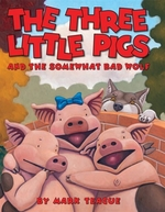 Book cover of 3 LITTLE PIGS & THE SOMEWHAT BAD WOLF