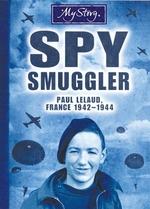 Book cover of MY STORY - SPY SMUGGLER