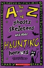 Book cover of A-Z OF GHOSTS SKELETONS & OTHER HAUNTI