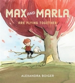 Book cover of MAX & MARLA ARE FLYING TOGETHER
