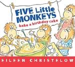Book cover of 5 LITTLE MONKEYS BAKE A BIRTHDAY CAKE