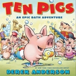 Book cover of 10 PIGS AN EPIC BATH ADVENTURE