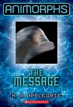 Book cover of ANIMORPHS 04 MESSAGE