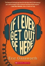 Book cover of IF I EVER GET OUT OF HERE