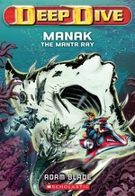 Book cover of DEEP DIVE 03 MANAK THE MANTA RAY