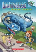 Book cover of LOONIVERSE 03 DINOSAUR DISASTER