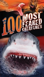 Book cover of 100 MOST FEARED CREATURES ON THE PLANET