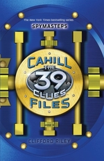 Book cover of 39 CLUES - CAHILL FILES BINDUP