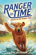 Book cover of RANGER IN TIME 01 RESCUE ON THE OREGON