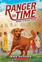 Book cover of RANGER IN TIME 02 DANGER IN ANCIENT ROME