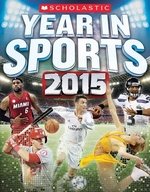 Book cover of SCHOLASTIC YEAR IN SPORTS 2015
