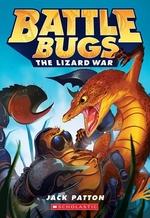 Book cover of BATTLE BUGS 01 LIZARD WAR