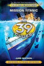 Book cover of 39 CLUES DOUBLECROSS 01 MISSION TITANIC