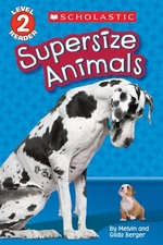 Book cover of SCHOLASTIC READER L2 SUPERSIZE ANIMALS