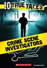 Book cover of 10 TRUE TALES CRIME SCENE INVESTIGATORS