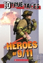 Book cover of 10 TRUE TALES HEROES OF 9 11