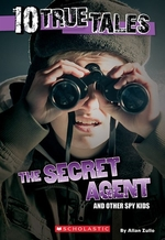 Book cover of 10 TRUE TALES SECRET AGENT