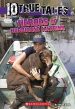 Book cover of 10 TRUE TALES HEROES OF HURRICANE KATRIN