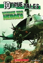 Book cover of 10 TRUE TALES VIETNAM WAR HEROES