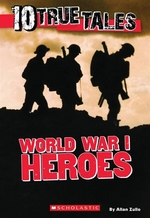 Book cover of 10 TRUE TALES WORLD WAR 1 HEORES