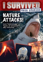 Book cover of I SURVIVED TRUE STORIES 02 NATURE ATTACK
